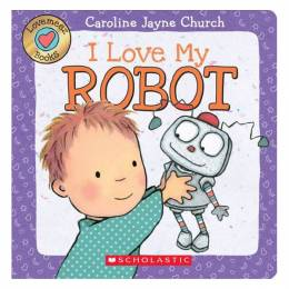 Caroline Jayne Church I Love My Robot