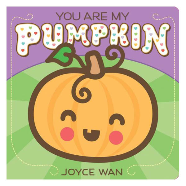 Joyce Wan You Are My Pumpkin (Board Book)