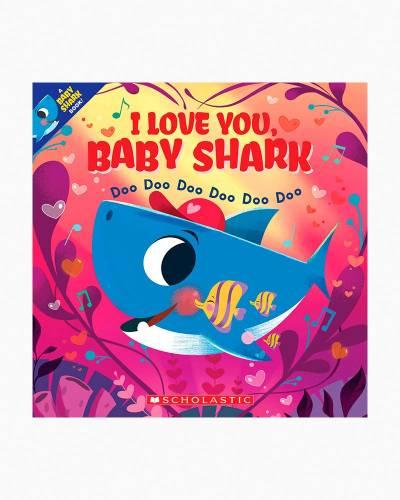 I Love You, Baby Shark: Doo Doo Doo Doo Doo Doo (Paperback)