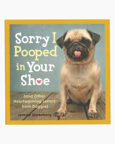Sorry I Pooped in Your Shoe (and Other Heartwarming Letters from Doggie) (Paperback)