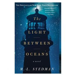 M. L. Stedman The Light Between Oceans: A Novel