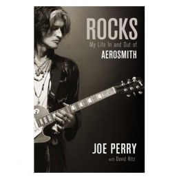 Joe Perry Rocks: My Life in and out of Aerosmith (Hardcover)