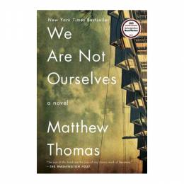 Matthew Thomas We Are Not Ourselves (Paperback)