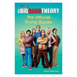 Adam Faberman The Big Bang Theory: The Official Trivia Guide (Paperback)