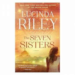 Lucinda Riley The Seven Sisters: A Novel (Paperback)