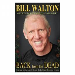 Bill Walton Back from the Dead (Hardcover)
