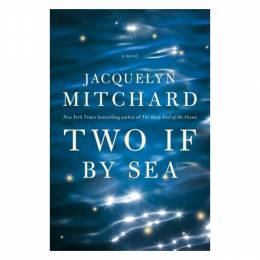 Jacquelyn Mitchard Two If by Sea (Hardcover)
