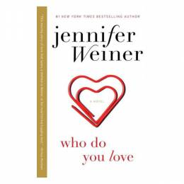 Jennifer Weiner Whow Do You Love (Paperback)