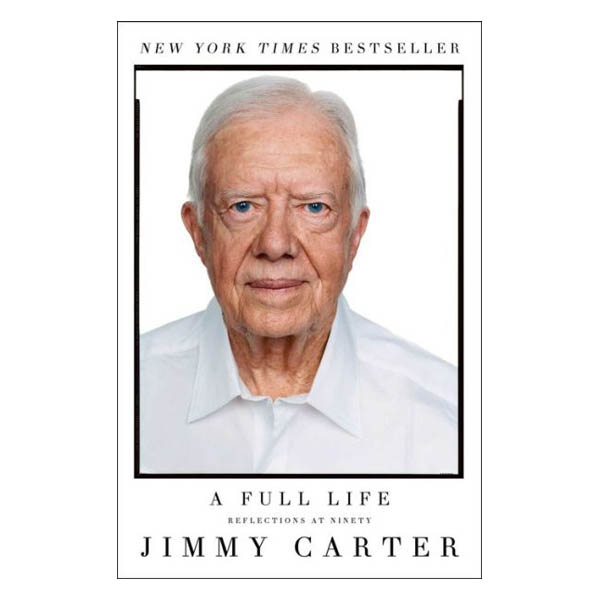 Jimmy Carter A Full Life: Reflections at Ninety (Paperback)