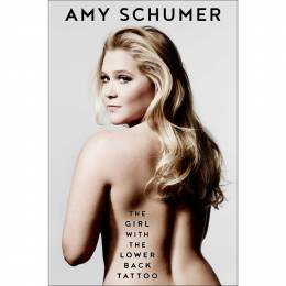 Amy Schumer The Girl with the Lower Back Tattoo (Hardcover)