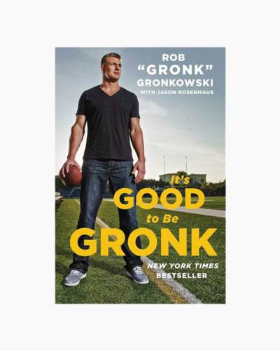 It's Good to Be Gronk (Paperback)