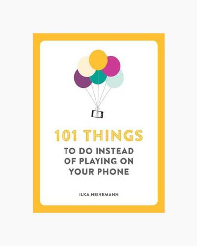 101 Things to Do Instead of Playing on Your Phone (Paperback)