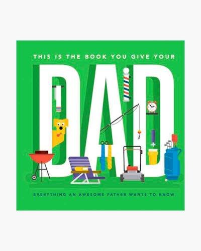 This Is the Book You Give Your Dad: Everything an Awesome Father Wants to Know (Hardcover)