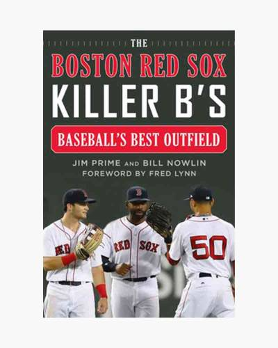 The Boston Red Sox Killer B's: Baseball's Best Outfield (Hardcover)