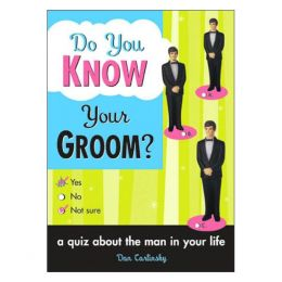 Dan Carlinsky Do You Know Your Groom? (Paperback)