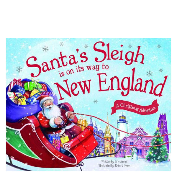 Eric James Santa's Sleigh Is on Its Way to New England: A Christmas Adventure (Hardcover)