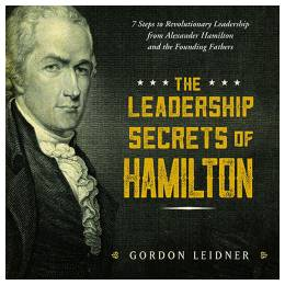 Gordon Leidner The Leadership Secrets of Hamilton (Hardcover)