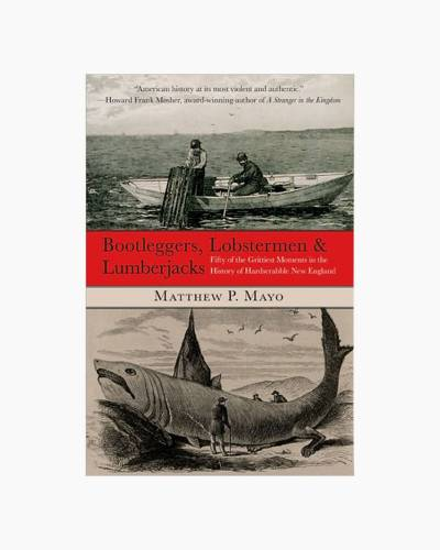 Bootleggers, Lobstermen and Lumberjacks (Paperback)