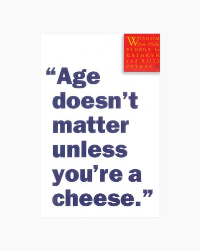 Age Doesn't Matter Unless You're a Cheese (Paperback)