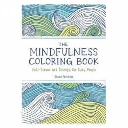Emma Farrarons The Mindfulness Coloring Book: Anti-Stress Art Therapy for Busy People (Paperback)