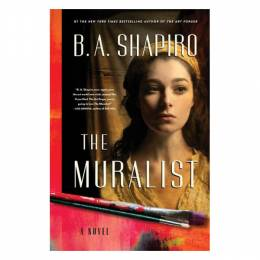 B. A. Shapiro The Muralist (Hardcover)