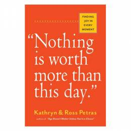 Kathryn Petras Nothing Is Worth More Than This Day (Paperback)