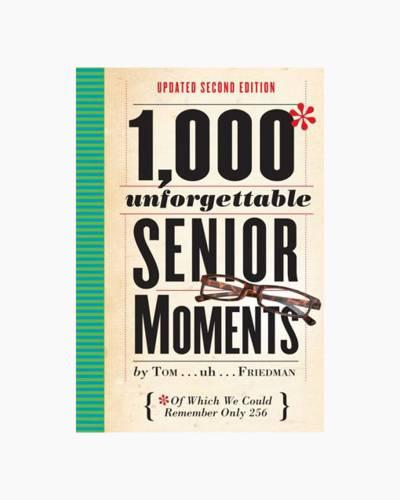 1,000 Unforgettable Senior Moments (Hardcover)