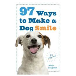 Jenny Langbehn, Pat Doyle (Photographer) 97 Ways to Make a Dog Smile (Paperback)