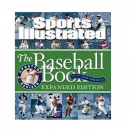 Sports Illustrated Editors Sports Illustrated: The Baseball Book Expanded Edition (Hardcover)
