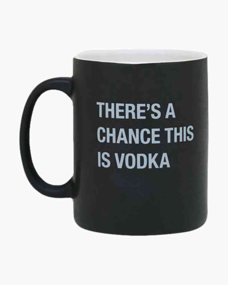 About Face Designs There's A Chance This Is Vodka Mug