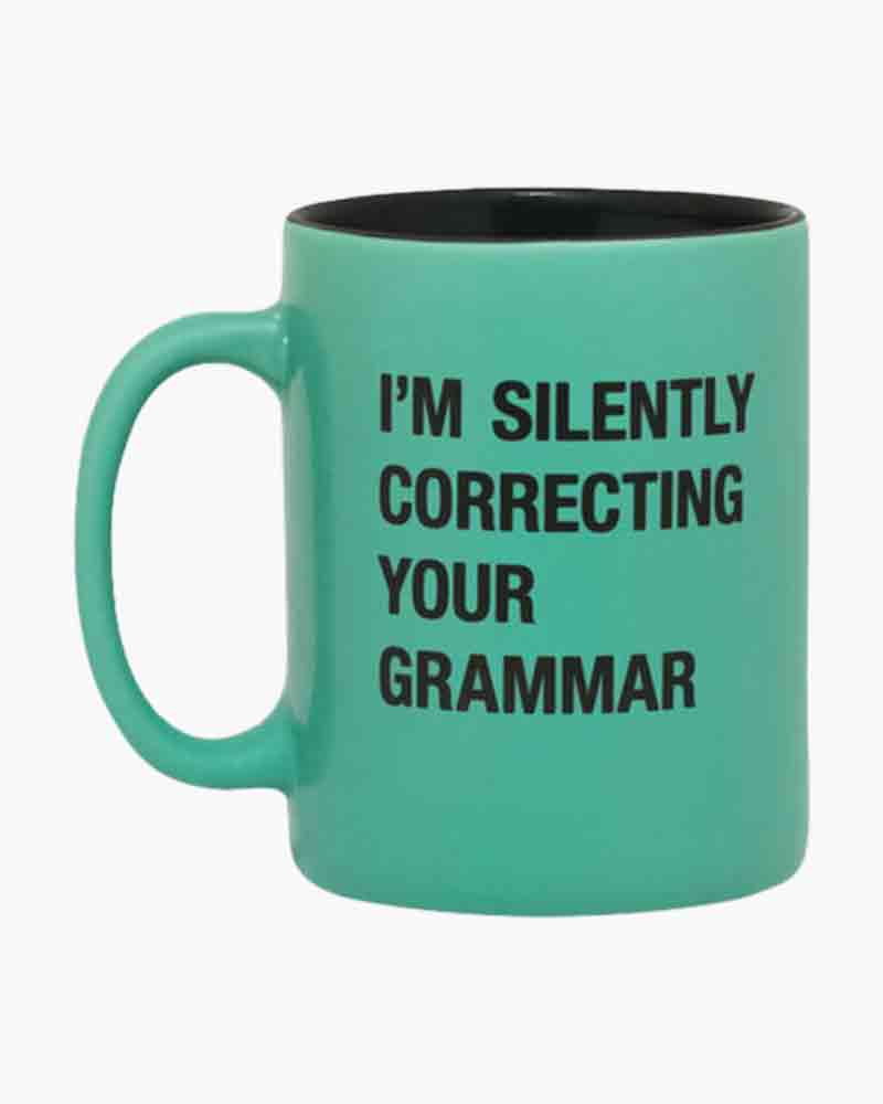 About Face Designs I'm Silently Correcting Your Grammar Mug