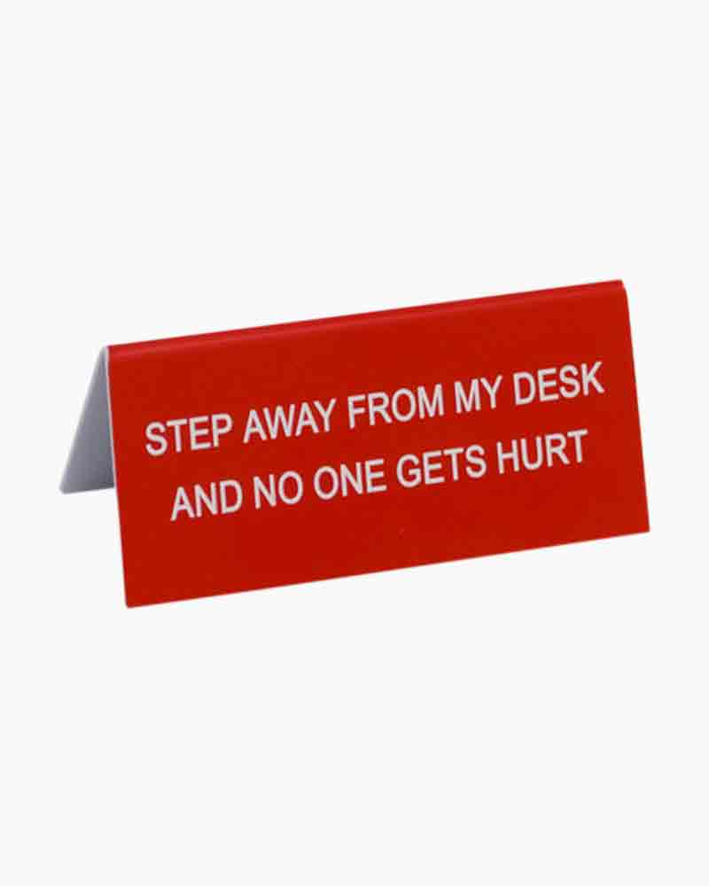 About Face Designs No One Gets Hurt Desk Sign