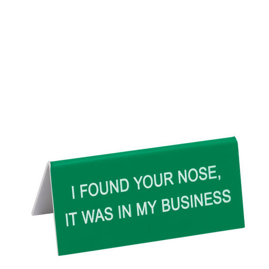 About Face Designs I Found Your Nose Desk Sign