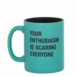 About Face Designs Your Enthusiasm Is Scaring Everyone Mug