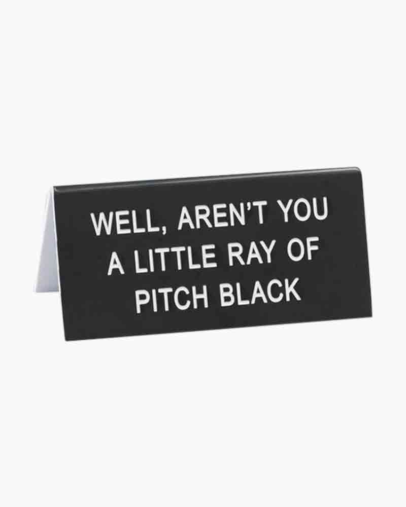 About Face Designs Ray of Pitch Black Small Desk Sign