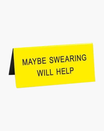 Maybe Swearing Will Help Small Desk Sign