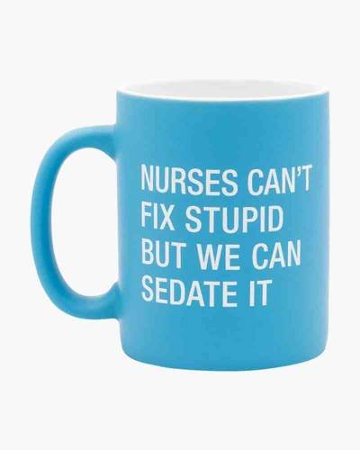 Nurses Can't Fix Stupid Ceramic Mug