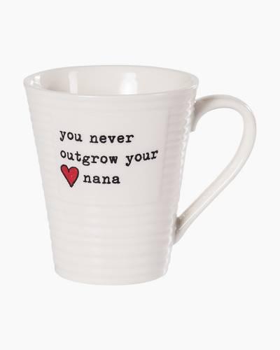 You Never Outgrow Your Nana Mug