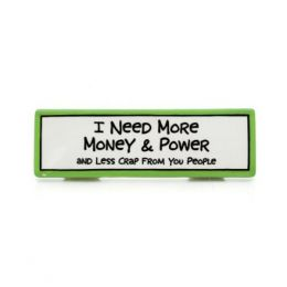 Our Name is Mud Money and Power Desk Plaque