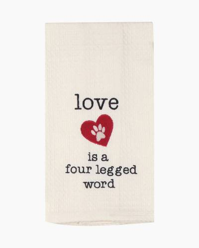 Love is a Four Legged Word Embroidered Towel