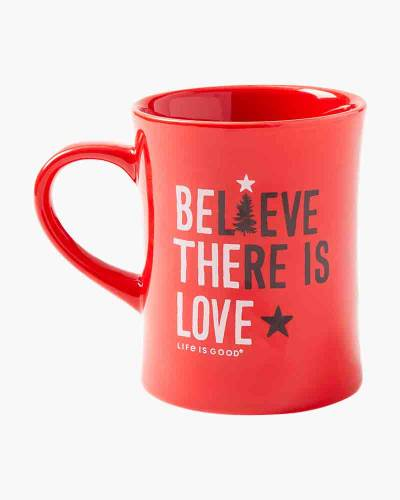 Believe There Is Love Diner Mug