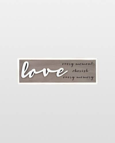 Love Every Moment Sentiment Sign