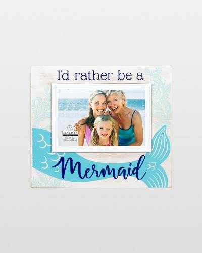Rather be a Mermaid Frame (4x6)