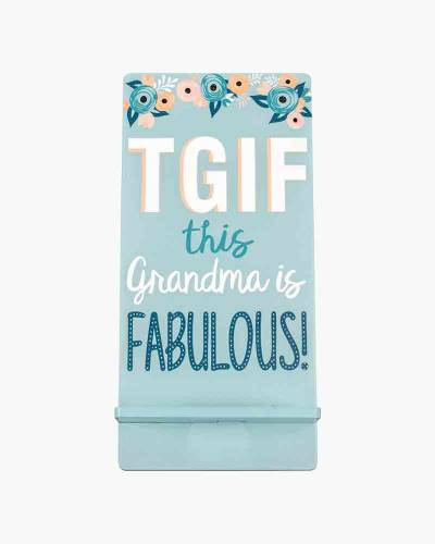 TGIF This Grandma is Fabulous Phone Stand