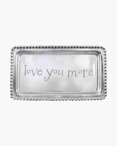 Love You More Rectangle Tray