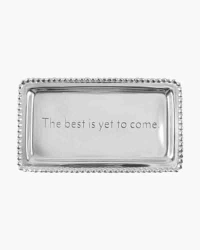 Best Is Yet To Come Tray