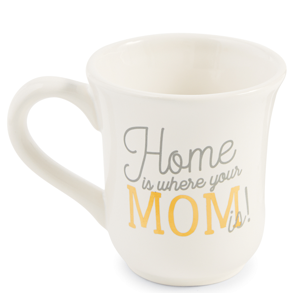 Mud Pie Home is Where Your Mom Is Mug