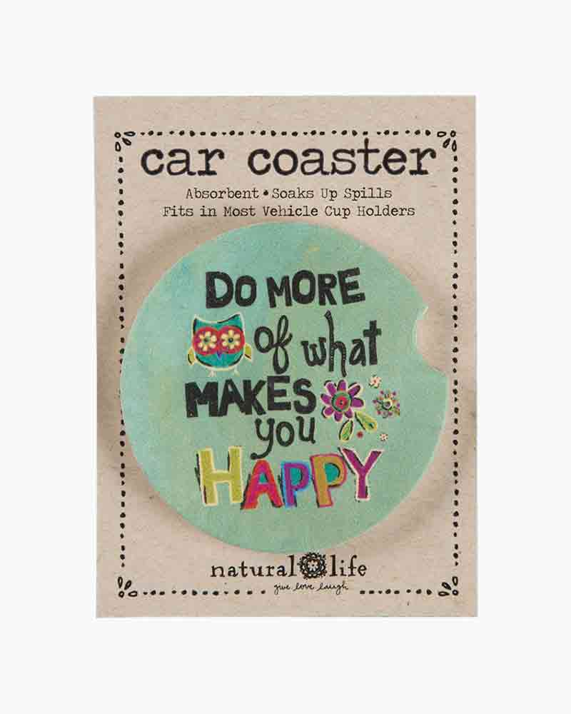 Natural Life Do What Makes You Happy Car Coaster