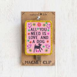 Natural Life All You Need Is Love Dog Magnet Clip