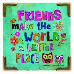Natural Life Friends Make The World Better Corner Magnet